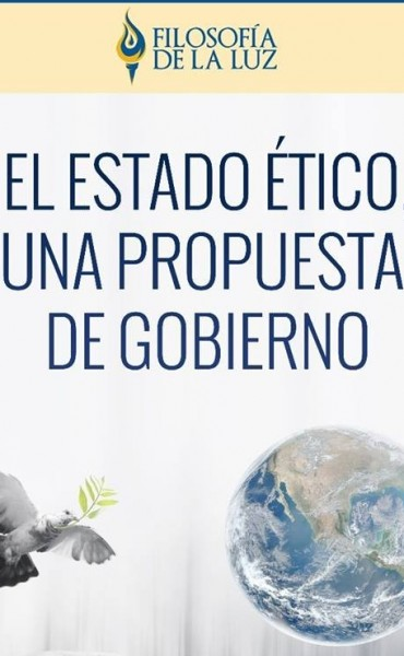 El Estado Ético, una propuesta de gobierno.
