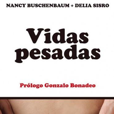 Vidas pesadas de Delia Sisro y Nancy Buschenbaum.