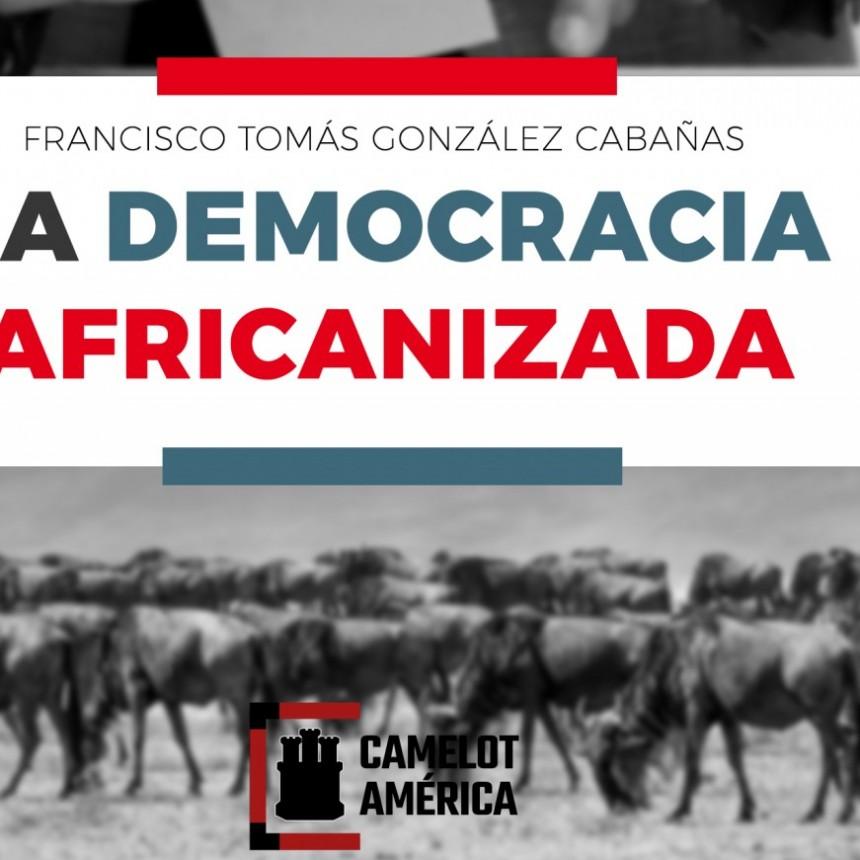 De la democracia incierta, pasando por el acabose democrático, a la democracia africanizada.