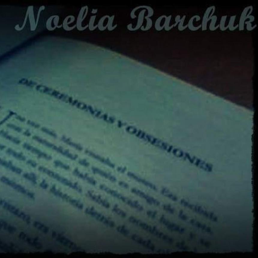 DE CEREMONIAS Y OBSESIONES, de Noelia Barchuk