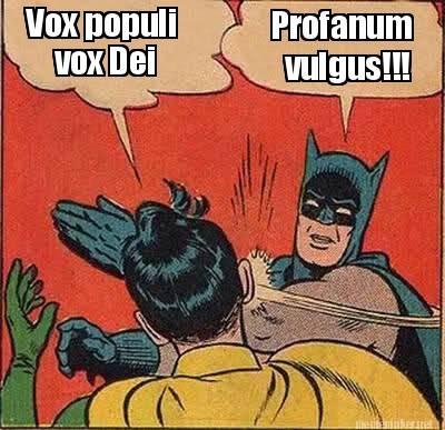 Argumentum Ad Populum versus  Vox Populi, Vox Dei.