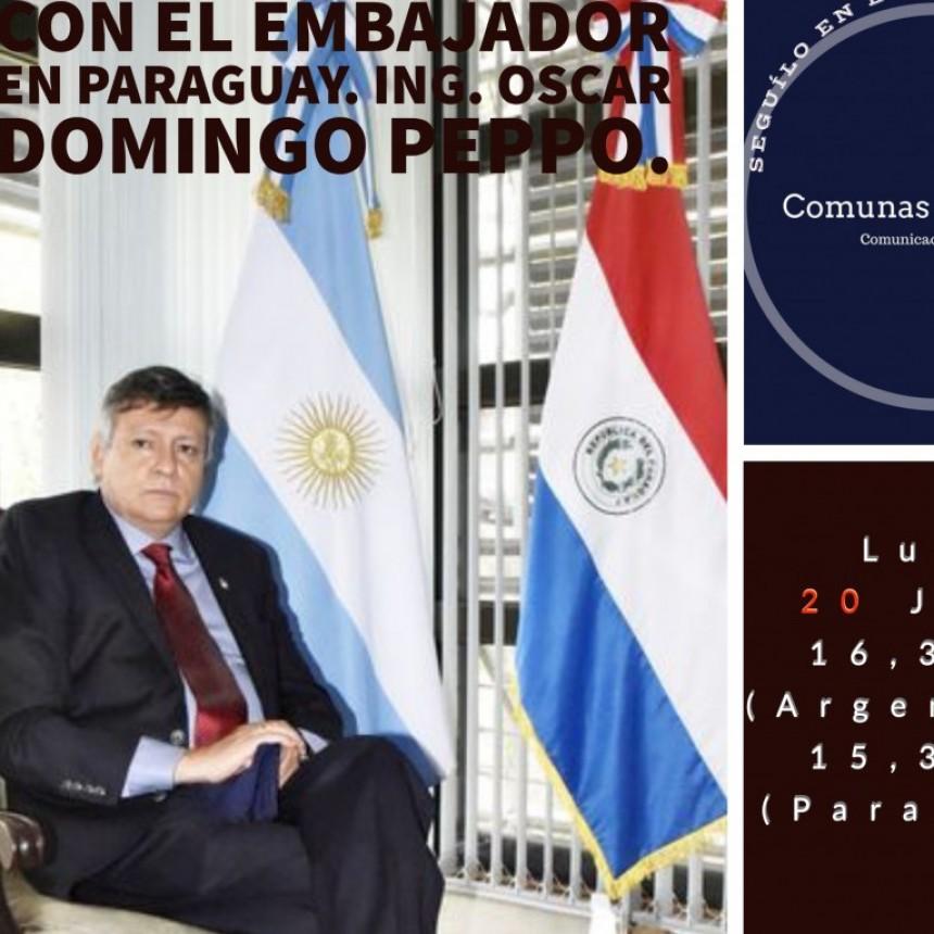 Conversatorio con el Embajador en Paraguay. Ing. Oscar Domingo Peppo.