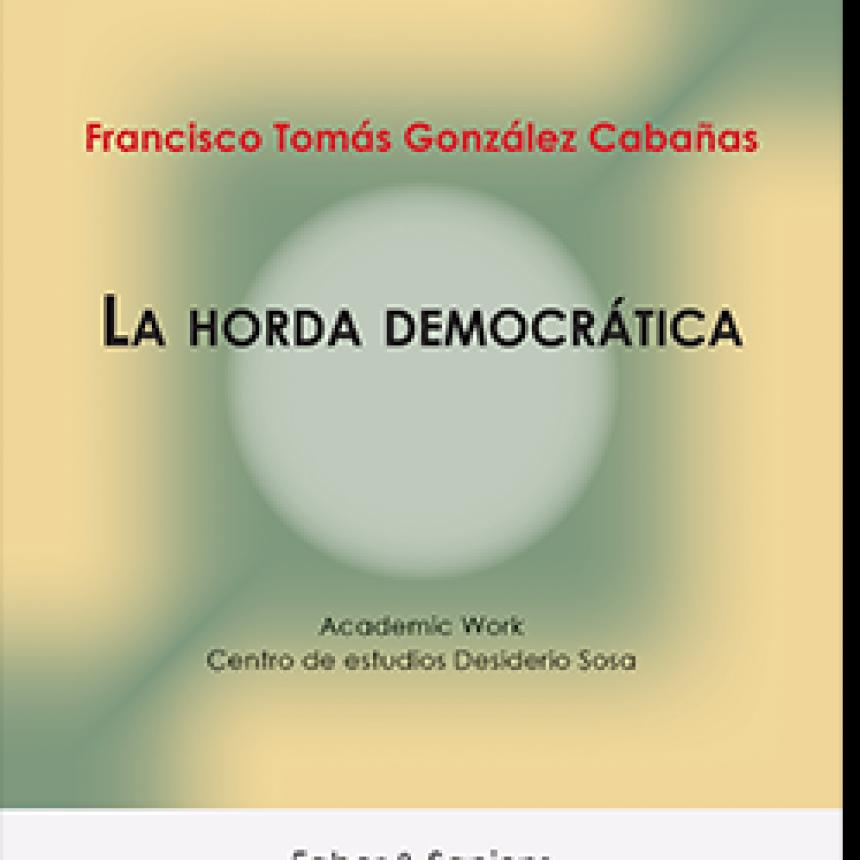 """Alta valoración del diplomático y escritor Archibaldo Lanús de """"La horda democrática""""."""