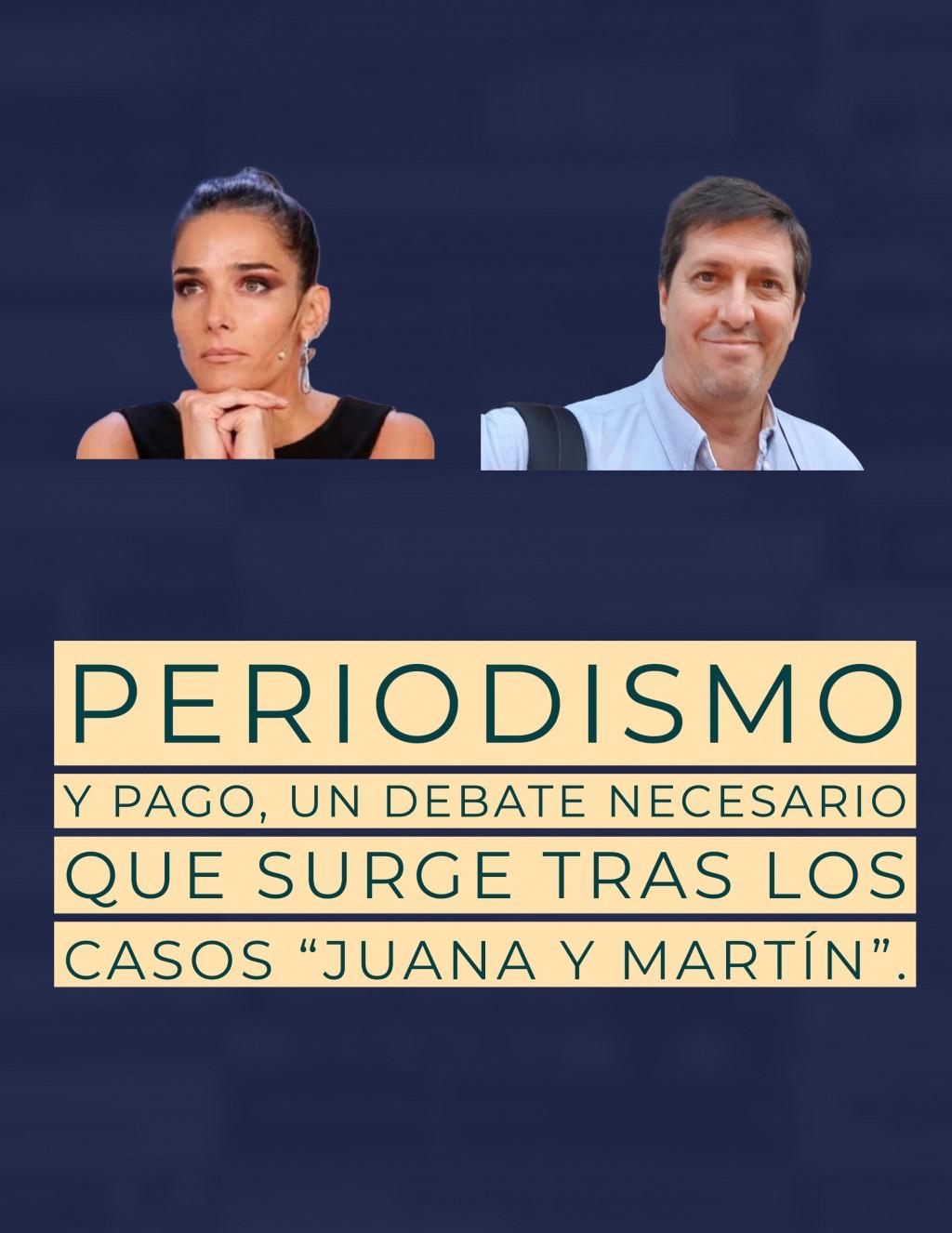 """Periodismo y pago, un debate necesario que surge tras los casos """"Juana y Martín""""."""